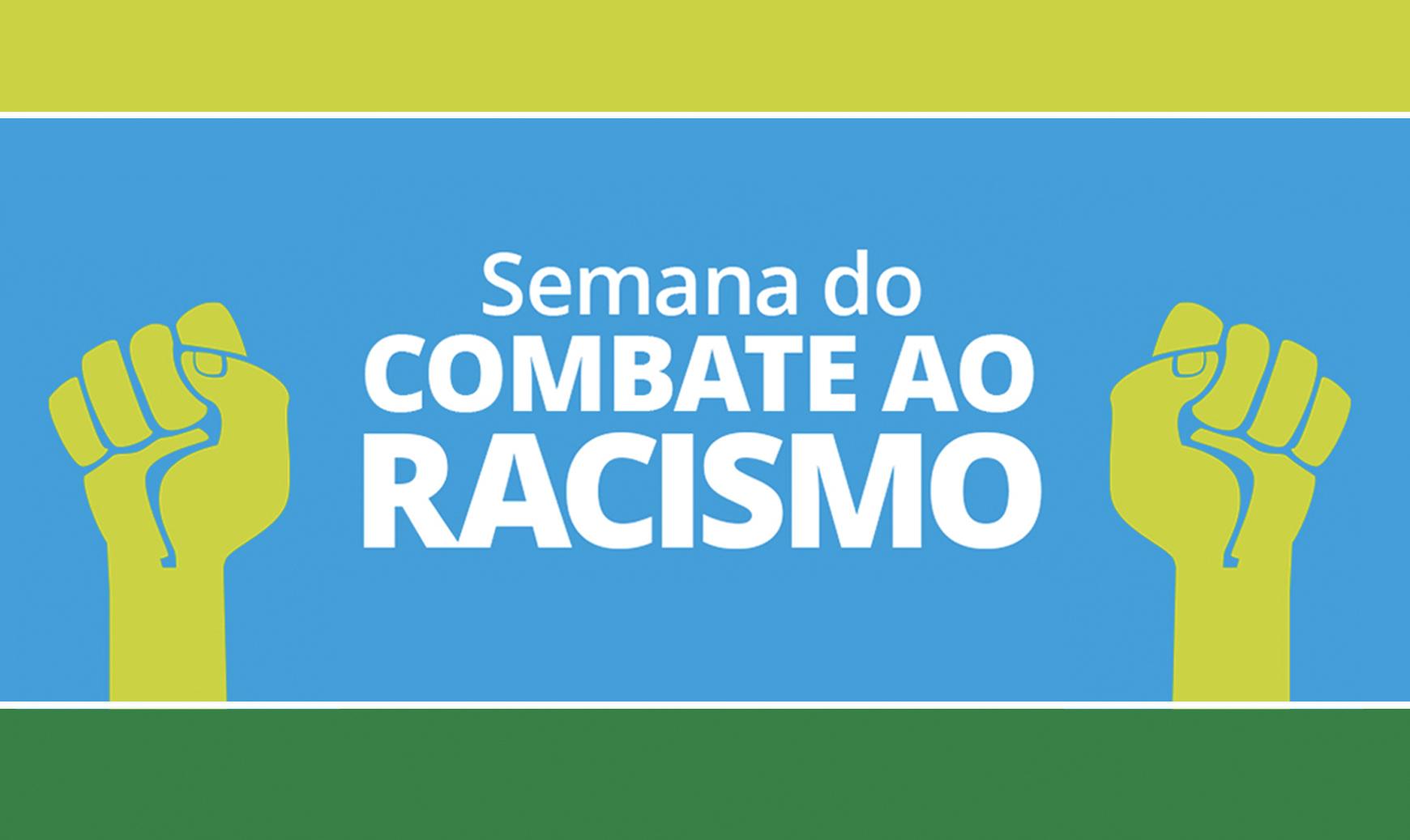 SEMANA DO COMBATE AO RACISMO